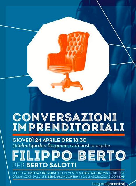 Conversazioni imprenditoriali con Berto Salotti, Talent Garden BG 24/4/14