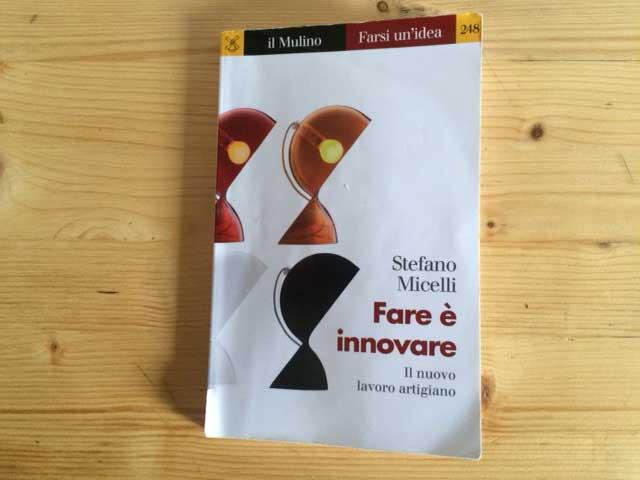 Fare è innovare di Stefano Micelli